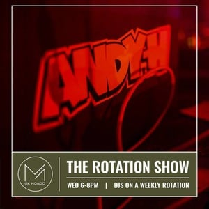 The Rotation Show - Hosted by Andy H