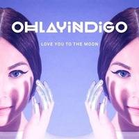 OhLayIndigo - Love You To The Moon
