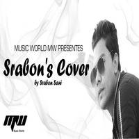 Srabon's Cover [ THE ALBUM ] by Srabon Sani | MUSIC WORLD MW