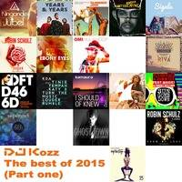 DJ Kozz - The best of 2015 (Part One) by DJ Kozz