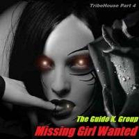 Missing Girl Wanted (TribeHouse - Part 4) - The Guido K. Group by The Guido K. Group
