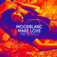 Moodblanc - Make Love (Ben Macklin Remix)*OUT NOW* by NDYD Records