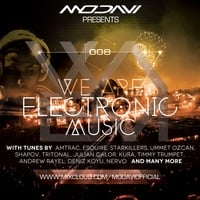 We Are Electronic Music 008 by ModaviOfficial