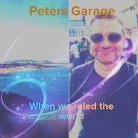 When We Ruled The World by Peter's Garage