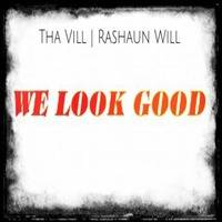 Tha Vill & Rashaun Will - We Look Good (Ep)
