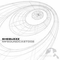 [MFSoundCast002] Mixed by Shebuzzz by MFSound (Ideas & Experience)