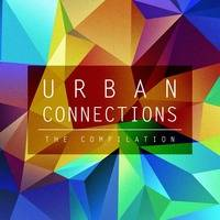 Various - Urban Connections: The Compilation [COMPILATION] [2015] by Urban Connections