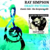 ray simpson - crazy pictures (classic club - the deepness edit) by the deepness
