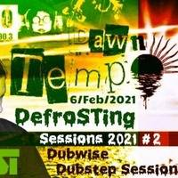 DefroSTing Sessions 2021 #2 Dubwise Dubstep Selection by DST @ Radio Tilos, Dawn Tempo 6/Feb/2021 by DST