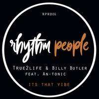 True2Life &  Billy Butler feat. An-Tonic - Its That Vibe  (Version 2) by RichTrue2life