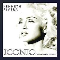 ICONIC: THE MADONNA PODCAST / MIXED BY KENNETH RIVERA by djkennethrivera