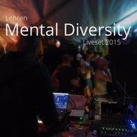 Mental Diversity (Liveset 2015) - Extracts/Album