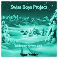 Swiss Boys Project - Weihnacht kommt bald (Piano version) by simbru