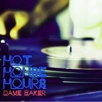 Dave Baker - Hot House Hours Podcast 030 by Techno Music Radio Station 24/7 - Techno Live Sets