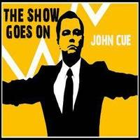 The Show Goes On by John Cue