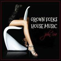 Grown Folks House Music by John Cue