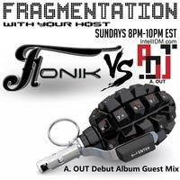 Fonik - Fragmentation - 03.29.2020 with A. OUT - IntelliDM•com by Fonik