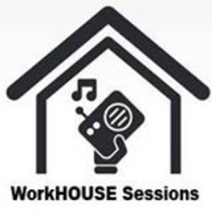 The WorkHOUSE Sessions