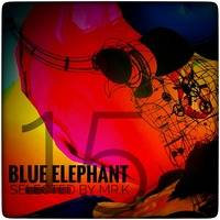 Blue Elephant vol.15 - Selected by Mr.K by ImPreSsiVe SoUNds with Mr.K