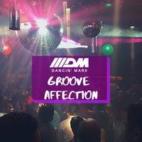 Groove Affection Radio Show E08 S2   Dancin' Mark by Chill Lover Radio