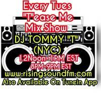 'T'ease Me Mix Show -  AIR DATE 1-24-17 DJ TOMMY T NYC by TOMMYTNYC