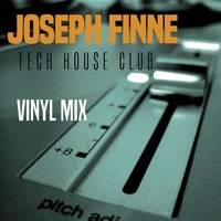 TECH-HOUSE-CLUB_VINYL-MIX_by_JOSEPH_FINNE by JOSEPH FINNE