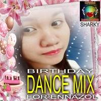 BIRTHDAY DANCE MIX FOR ENNAZOL by SHARKY  (pateteng)