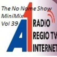 The No Name Show MiniMix Vol 39 - Mixed By Stephan Guske Airplay 04-08-2019 by Stephan Guske