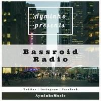 Bassroid Radio presented by Ayminho - Episode 004 #throwback by Ayminho