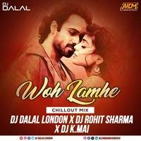 Woh Lamhe (Chillout Mix) DJ Dalal London X DJ Rohit Sharma X DJ K.Mai by AIDM