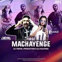 Firse Machayenge (Remix) - DJ Kalpana & DJ Vishal by AIDM