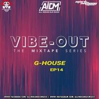 Vibeout - The Mixtape Series Ep 14 - Mark Anthony (G-House Edition) by AIDM