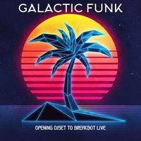 Galactic Funk - Opening to Breakbot Live @Kabardock by Galactic Funk