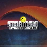 Stormski - Living in Ecstasy by Stormski