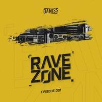 RAVE ZONE pres. by Damiss / Episode 1 by Damiss