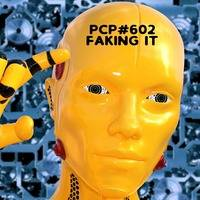 PCP#602... Faking It... by Pete Cogle's Podcast Factory