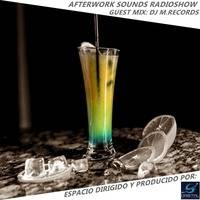 AFTERWORK SOUNDS RADIOSHOW - EPISODIO 04 (GUEST MIX DJ M.RECORDS) by Orbital Music Radio