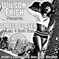 Wilson Frisk Presents Street Player by wilson frisk