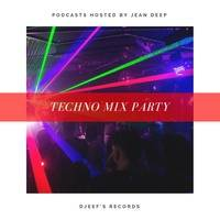 Techno Mix Party #15 Mixed by Jean Deep by DjEef's Records