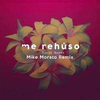 Danny Ocean - Me Rehuso (Mike Morato Remix) by Mike Morato