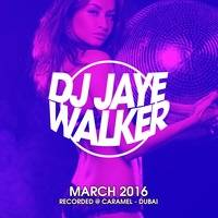 MARCH HOUSE MIX 2016 by Jaye Walker