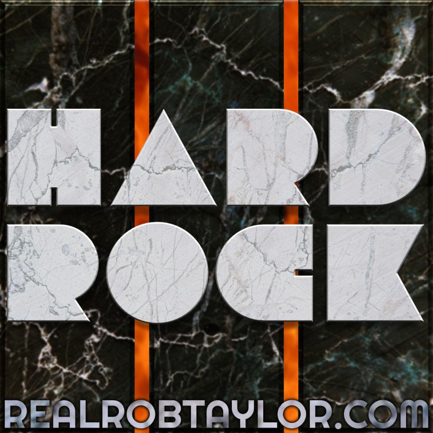 The Real Rob Taylor Ep.18: Hard Rock III