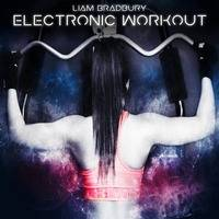 Achieving Your Goals (Electronic Workout) by Liam Bradbury Music