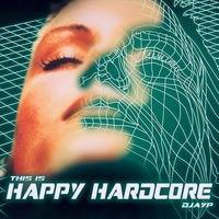 This is Happy Hardcore by DJAYP