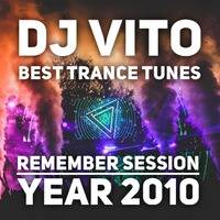 DJ Vito - Best Trance Tunes (Remember Session Year 2010) by DJ Vito