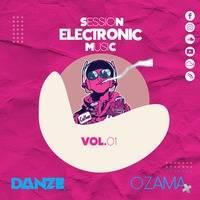 Session Electronic Music 2020 (By Danze Ft Ozama) by Danze