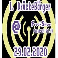DrückeBärger - Live at FreakShow Broadcast Vol. 19 (29.02.2020 @ Mixlr) by FreakShow-Stuff