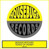 HBR 002 Boogie Bitches - Tears Of Money [Housebugs Records]