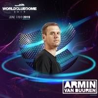 Armin van Buuren - BigCityBeats World Club Dome, Germany (07.06.2019) by Trance Family Global Official