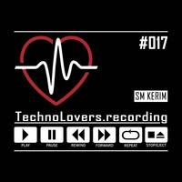 presents ... SM KERIM // in the mix #017 by TechnoLovers.recording